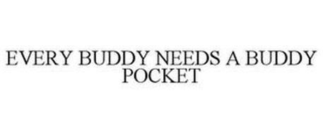EVERY BUDDY NEEDS A BUDDY POCKET