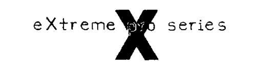 EXTREME X PRO SERIES