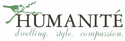 HUMANITÉ DWELLING. STYLE. COMPASSION.