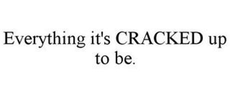 EVERYTHING IT'S CRACKED UP TO BE.