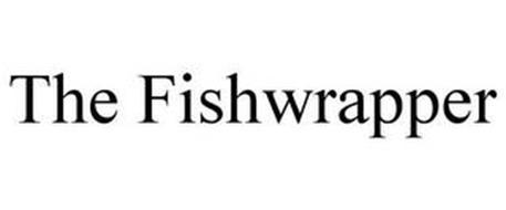 THE FISHWRAPPER