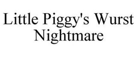 LITTLE PIGGY'S WURST NIGHTMARE