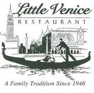 LITTLE VENICE RESTAURANT A FAMILY TRADITION SINCE 1946