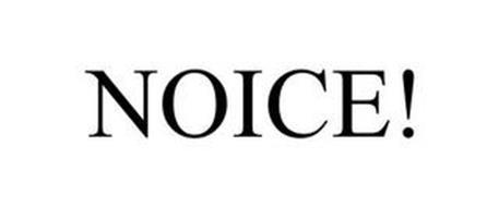NOICE!