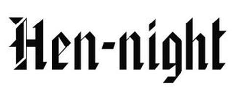 HEN-NIGHT