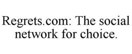 REGRETS.COM: THE SOCIAL NETWORK FOR CHOICE.
