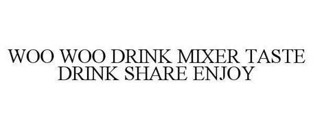 WOO WOO DRINK MIXER TASTE DRINK SHARE ENJOY