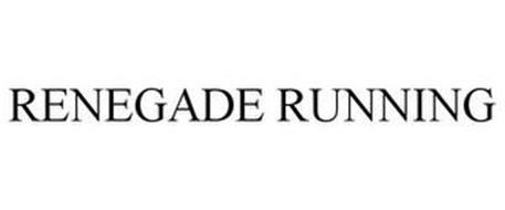RENEGADE RUNNING