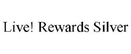 LIVE! REWARDS SILVER