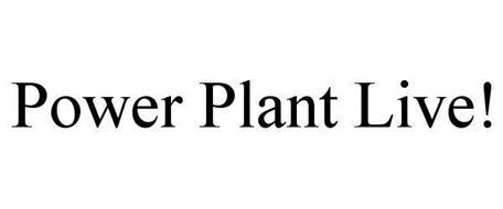 POWER PLANT LIVE!