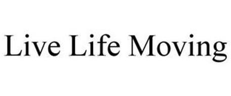 LIVE LIFE MOVING