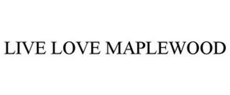 LIVE LOVE MAPLEWOOD