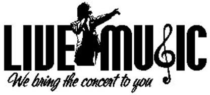 LIVE MUSIC WE BRING THE CONCERT TO YOU
