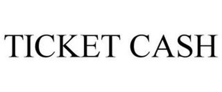 TICKET CASH