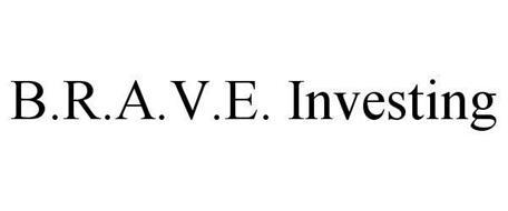 B.R.A.V.E. INVESTING