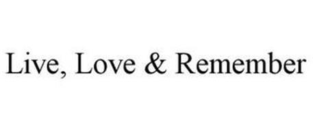 LIVE, LOVE & REMEMBER