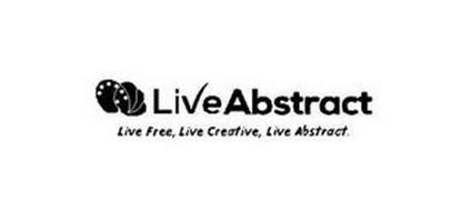 LIVEABSTRACT LIVE FREE, LIVE CREATIVE, LIVE ABSTRACT.