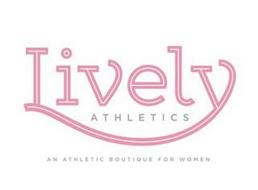 LIVELY ATHLETICS AN ATHLETIC BOUTIQUE FOR WOMEN