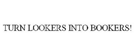 TURN LOOKERS INTO BOOKERS!