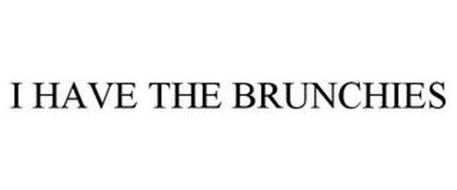 I HAVE THE BRUNCHIES