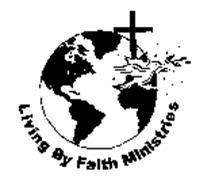 LIVING BY FAITH MINISTRIES