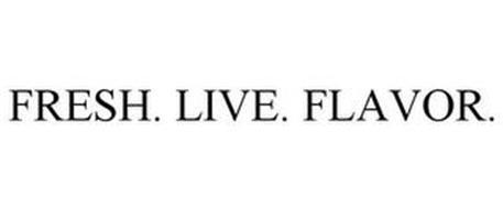 FRESH. LIVE. FLAVOR.
