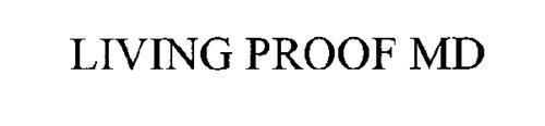 LIVING PROOF MD