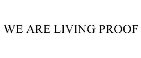 WE ARE LIVING PROOF