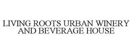 LIVING ROOTS URBAN WINERY AND BEVERAGE HOUSE