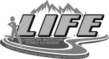 "LIFE LIVINGSTON INSTITUTION FITNESS EXTENSION ""GLORIFY GOD IN YOUR BODY AND IN YOUR SPIRIT"" 1ST CORINTHIANS 6:20"