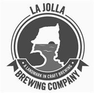 LA JOLLA BREWING COMPANY; A LANDMARK IN CRAFT BREWING