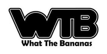 WTB WHAT THE BANANAS