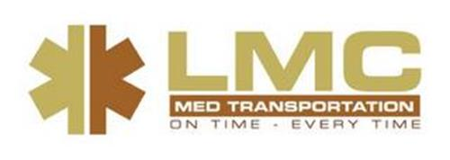LMC MED TRANSPORTATION ON TIME - EVERY TIME