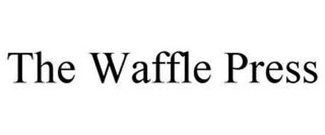 THE WAFFLE PRESS