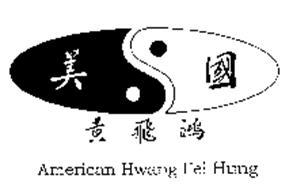 AMERICAN HWANG FEI HUNG