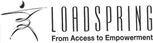 LOADSPRING FROM ACCESS TO EMPOWERMENT