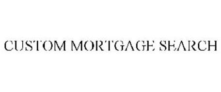 CUSTOM MORTGAGE SEARCH