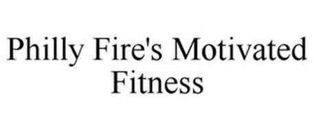 PHILLY FIRE'S MOTIVATED FITNESS