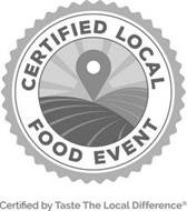 CERTIFIED LOCAL FOOD EVENT CERTIFIED BY TASTE THE LOCAL DIFFERENCE