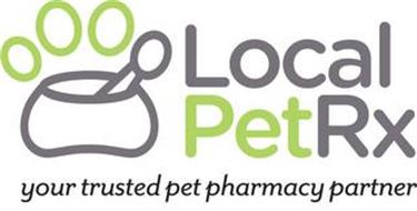 LOCAL PETRX YOUR TRUSTED PET PHARMACY PARTNER