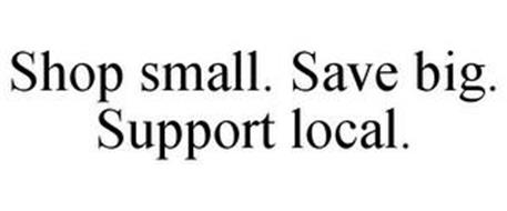 SHOP SMALL. SAVE BIG. SUPPORT LOCAL.