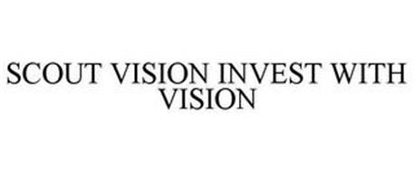 SCOUT VISION INVEST WITH VISION