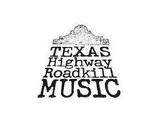 TEXAS HIGHWAY ROADKILL MUSIC