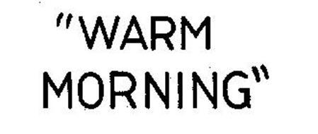 """WARM MORNING"""