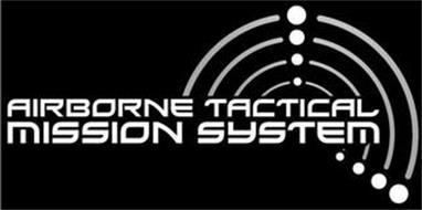 AIRBORNE TACTICAL MISSION SYSTEM