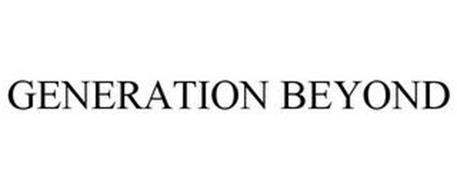 GENERATION BEYOND