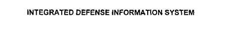 INTEGRATED DEFENSE INFORMATION SYSTEM