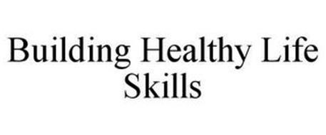 BUILDING HEALTHY LIFE SKILLS
