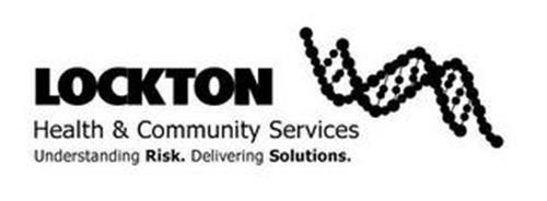 LOCKTON HEALTH & COMMUNITY SERVICES UNDERSTANDING RISK. DELIVERING SOLUTIONS.