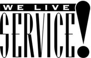WE LIVE SERVICE!